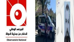 مرصد الدفاع عن مدنية الدولة : 'عملية الإرهابي التونسي في فرنسا نتيجة للسياسة التونسية'